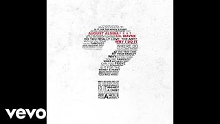 August Alsina - Why I Do It (Audio) ft. Lil Wayne
