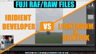 FUJI RAF RAW Files - Lightroom vs Iridient Developer vs SilkyPix
