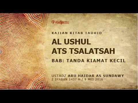 Al Ushul Ats Tsalatsah | Tanda Kiamat Kecil | Ustadz Abu Haidar As Sundawy