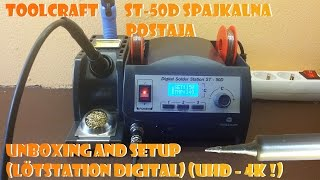 TOOLCRAFT ST-50D Spajkalna Postaja UNBOXING and Setup (Lötstation digital) (UHD - 4K !)