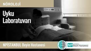 NPİSTANBUL Beyin Hastanesi Uyku Laboratuvarı
