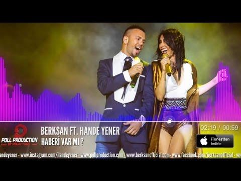 Berksan Hande Yener - Haberi Var Mı ?