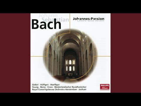 J.S. Bach: St. John Passion, BWV 245 - Part Two - No.17 Choral:
