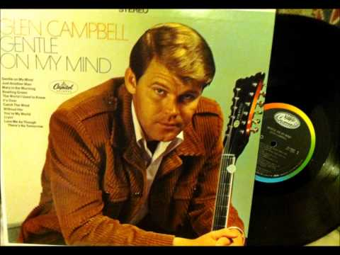 Glenn Campbell - Gentle On My Mind