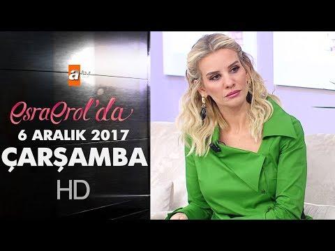 Esra Erol'da 6 Aralık 2017 Çarşamba - 498. Bölüm