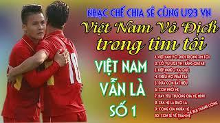 Nhạc Chế Chia Sẻ Cùng U23 VN | Việt Nam Chiến Thắng Trong Tim Tôi | Anh Em Chơi Quá Xuất Sắc