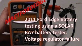 Ford Edge battery/Failing voltage regulator/charging system diagnostics on two 2011s