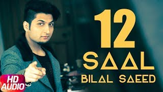 12 Saal (Full Audio Song) | Bilal Saeed | Twelve | Latest Punjabi Audio Song | Speed Records