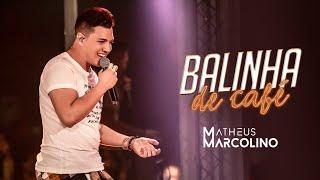 Matheus Marcolino - Balinha de Café | DVD Eu Sou de Lua