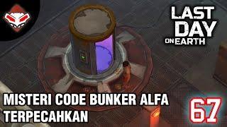 Last Day on Earth - (67) Misteri Code Bunker Alfa Terpecahkan