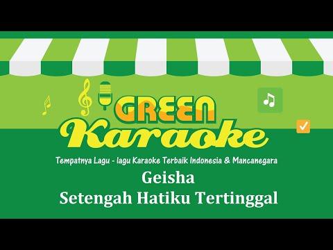 download lagu Geisha - Setengah Hatiku Tertinggal Karaoke gratis