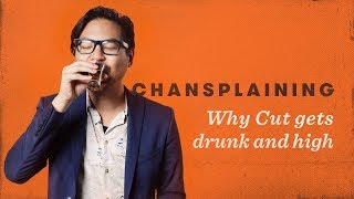 Why Cut Gets High and Drunk - Chansplaining