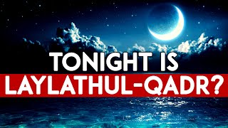 HOW THE ENTIRE WORLD CHANGES ON LAYLATHUL-QADR? ???? – 6 SIGNS OF THE NIGHT OF POWER!