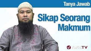 Konsultasi Syariah: Sikap Makmum Yang Baik - Ustadz Arif Hidayatullah