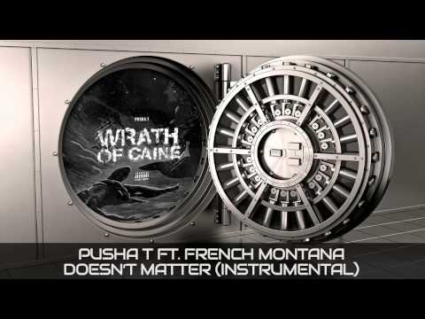 Pusha T Ft. French Montana - Doesn't Matter (Instrumental)