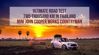 2018 MINI John Cooper Works Countryman - Ultimate Road Test - Two-Thousand KM in Thailand