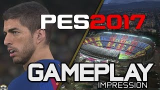 PES 2017 GAMEPLAY Impression/review #PESDAY2 UK