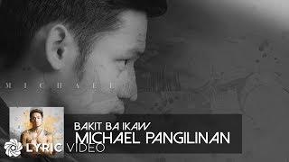 Michael Pangilinan Bakit Ba Ikaw Official Audio