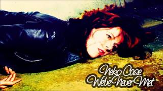 Watch Neko Case Weve Never Met video