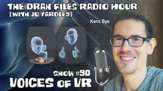 The Drax Files Radio Hour with Jo Yardley Show #90: Voices of VR