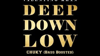 Deep Down Low - Valentin Khan OWSLA (CHUKY Bass Boosted)