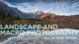 Landscape and macro photography: all in one shoot - Canon