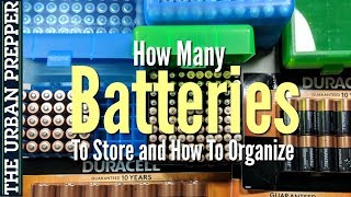 BATTERIES: How Many To Store And How To Organize Them?