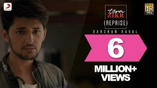 Tera Zikr ( Reprise ) - Darshan Raval | Latest New Hit Song