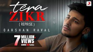Tera Zikr ( Reprise ) - Darshan Raval | Latest New Hit Song