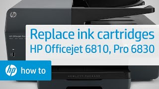 Replacing Ink Cartridges on the HP Officejet 6810 and Officejet Pro 6830 e-All-in-One Printer Series