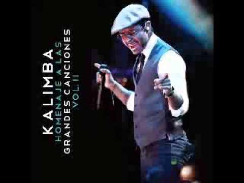 Kalimba 06 Dejenme Si Estoy Llorando Homenaje A Las Grandes Canciones Vol II