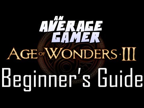 Age of Wonders 3: Quick Beginner's Guide