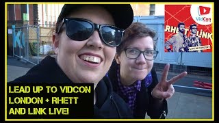 THE LEAD UP TO VIDCON LONDON, RHETT AND LINK LIVE! (PART ONE)