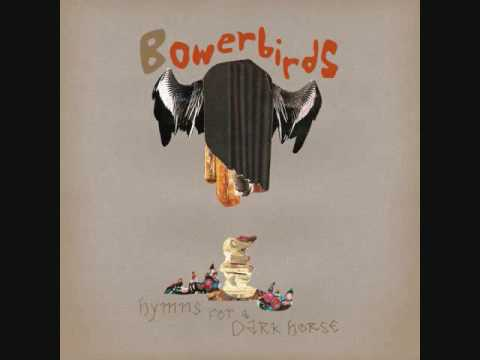 Bowerbirds - Hooves