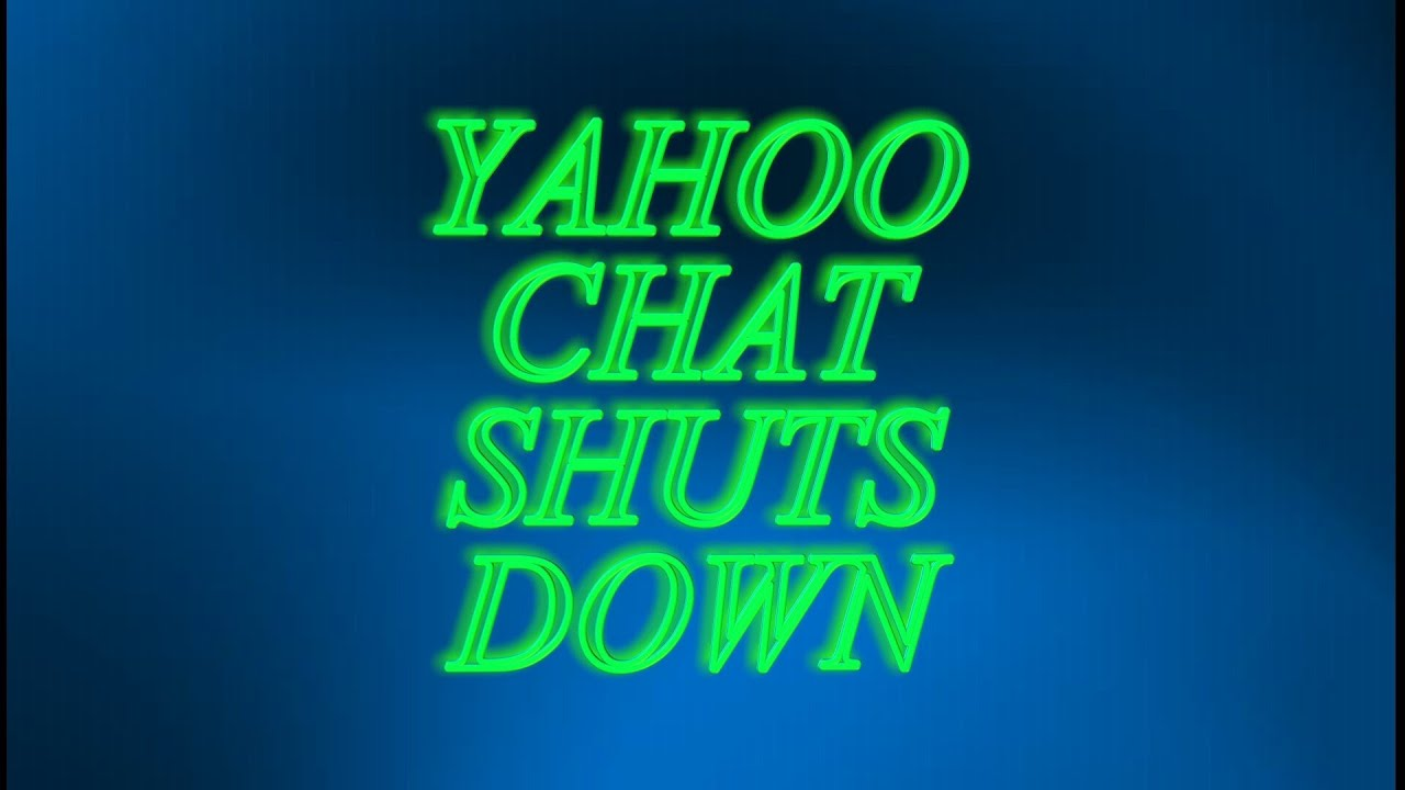 Why Yahoo Chat Rooms Are Closed