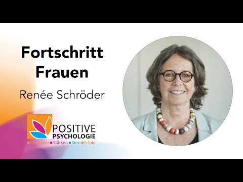 Fortschritt mit Frauen / Renée Schröder Positive Psychologie Tour 2019