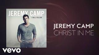 Jeremy Camp (Джереми Кэмп) - Christ In Me