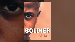 Soldier Child (Documentary)