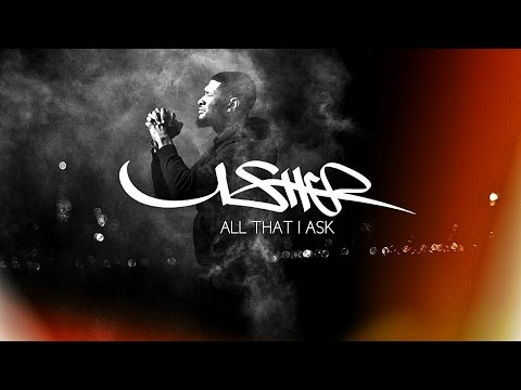 Usher - All That I Ask (New Song 2017)