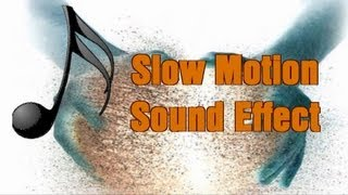 download lagu Slow Motion Sound Effect W/ Free Download Over 2800+ gratis