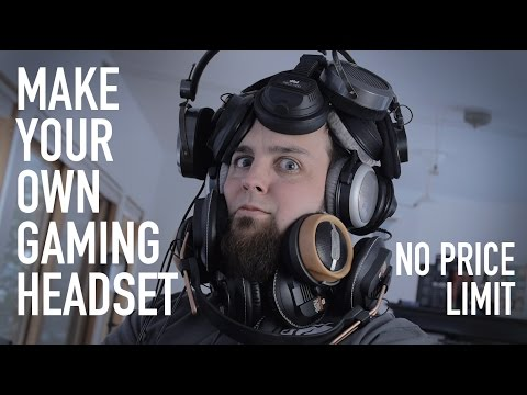 Make Your Own Gaming Headset - $200-$1000 (High-End)