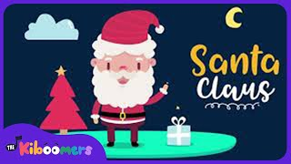 Must Be Santa | Claus | Christmas Songs for Kids | The Kiboomers | Kindergarten | Preschool