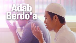 Panduan Ibadah: Adab Berdo'a (Dilengkapi Video Ilustrasi Lengkap)