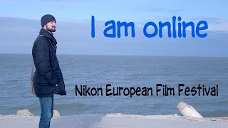I AM ONLINE (Nikon European Film Festival) 2016