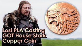Lost PLA metal Casting at home Game of Thrones Copper Coin - challenge with ArtByAdrock + BigstackD