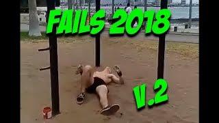BEST CALISTHENICS FAILS 2018 (Street Workout Compilation 2.0)