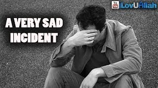 A Very Sad Incident| *Touching Story*