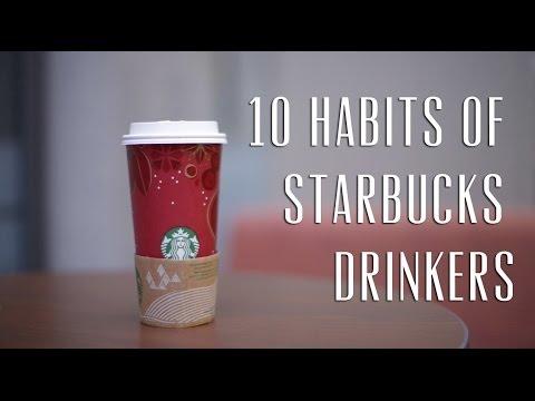 10 Habits of Starbucks Drinkers