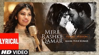 download lagu Tulsi Kumar: Mere Rashke Qamar Al Female Version Baadshaho gratis
