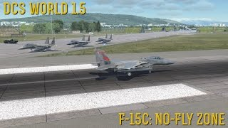 "[DCS World] 1.5 F-15C: ""No Fly Zone"""